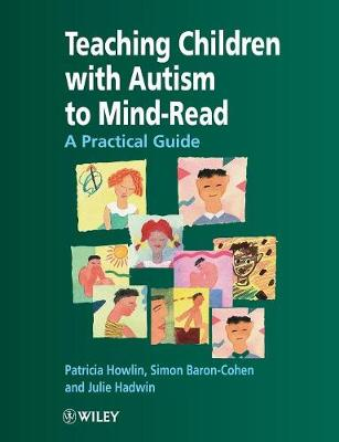 Teaching Children with Autism to Mind-Read: A Practical Guide for Teachers and Parents (Paperback)