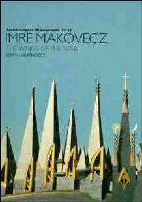 Imre Makovecz: The Wings of the Soul - Architectural Monographs v. 47 (Paperback)