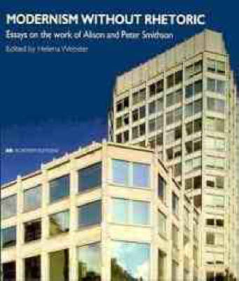 Modernism without Rhetoric: Work of Alison and Peter Smithson - academy editions (Paperback)
