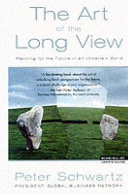 Art of the Long View: Planning for the Future in an Uncertain World (Paperback)