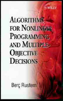 Algorithms for Nonlinear Programming and Multiple Objective Decisions - Wiley Interscience Series in Systems & Optimization (Hardback)