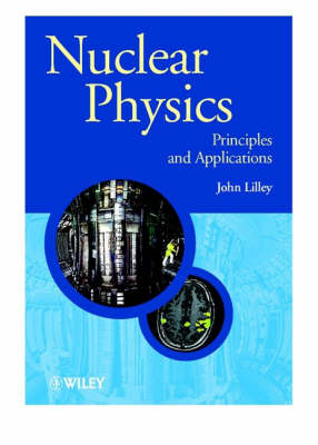 Nuclear Physics: Principles and Applications - Manchester Physics Series (Paperback)