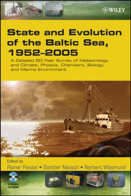 State and Evolution of the Baltic Sea, 1952-2005: A Detailed 50-Year Survey of Meteorology and Climate, Physics, Chemistry, Biology, and Marine Environment (Hardback)