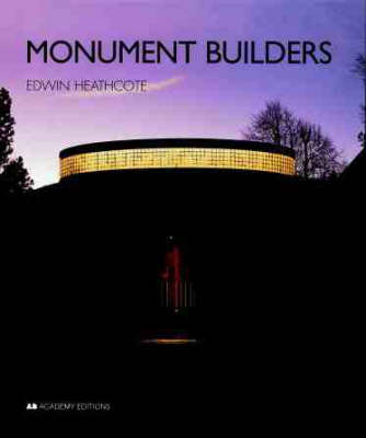 Monument Builders: Modern Architecture and Death - Academy Builders S. (Hardback)