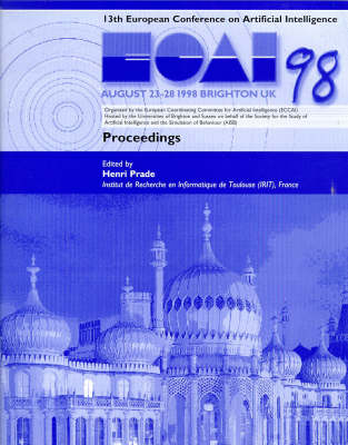 ECAI 98: Proceedings of the 13th European Conference on Artificial Intelligence (Paperback)