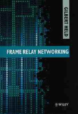 Frame Relay Networking (Hardback)