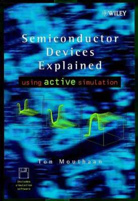 Semiconductor Devices Explained: Using Active Simulation (Hardback)