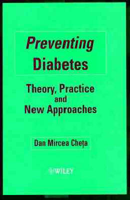 Preventing Diabetes: Theory, Practice and New Approaches (Hardback)