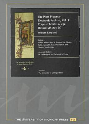 """""""Piers Plowman"""" Electronic Archive: v. 1: Corpus Christi College, Oxford, Ms 201 (F) - SEENET: Society for Early English & Norse Electronic Texts S. (CD-ROM)"""