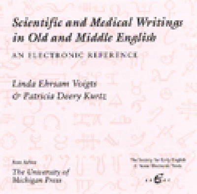 Scientific and Medical Writings in Old and Middle English: An Electronic Reference - SEENET: Society for Early English & Norse Electronic Texts S. (CD-ROM)