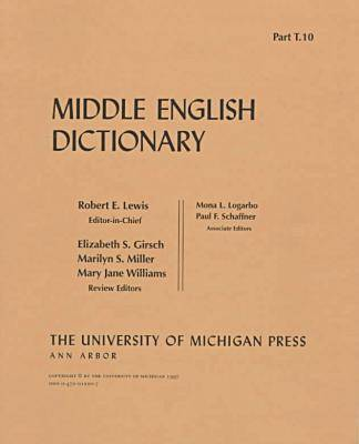 Middle English Dictionary: T.10 - Middle English Dictionary S. (Paperback)
