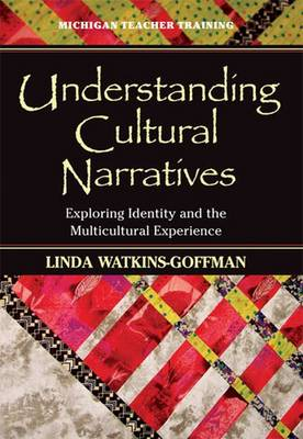 Understanding Cultural Narratives: Exploring Identity and the Multicultural Experience - Michigan Teacher Training (Paperback)