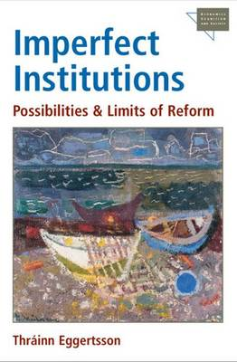 Imperfect Institutions: Possibilities and Limits of Reform - Economics, Cognition & Society (Paperback)