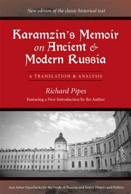 Karamzin's Memoir on Ancient and Modern Russia: A Translation and Analysis (Paperback)