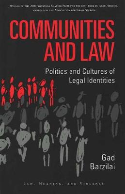 Communities and Law: Politics and Cultures of Legal Identities - Law, Meaning & Violence (Paperback)