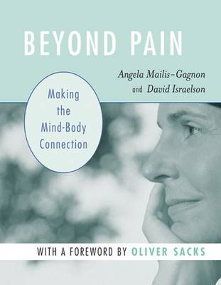 Beyond Pain: Making the Mind-body Connection (Paperback)