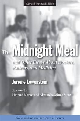 The Midnight Meal and Other Essays About Doctors, Patients and Medicine - Conversations in Medicine and Society (Paperback)