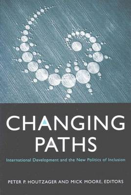 Changing Paths: International Development and the New Politics of Inclusion (Paperback)