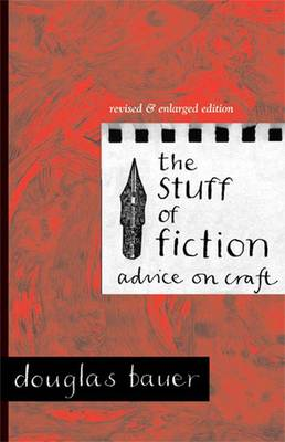 The Stuff of Fiction: Advice on Craft (Paperback)