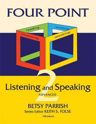 Four Point Listening and Speaking 2: 2: Advanced English for Academic Purposes - Four Points