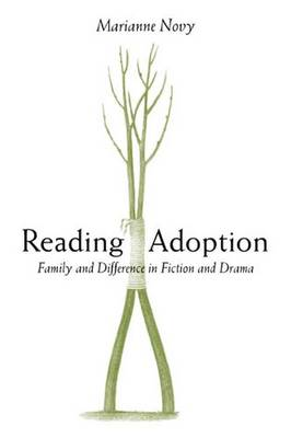 Reading Adoption: Family and Difference in Fiction and Drama (Paperback)