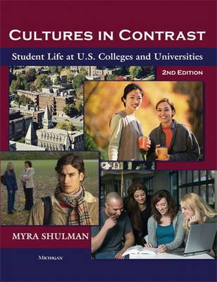 Cultures in Contrast: Student Life at U.S. Colleges and Universities (Paperback)