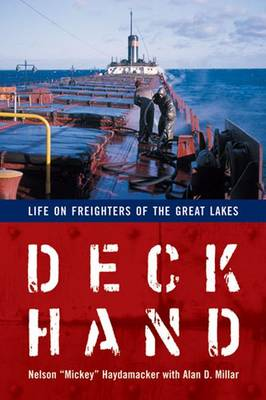Deckhand: Life on Freighters of the Great Lakes (Paperback)