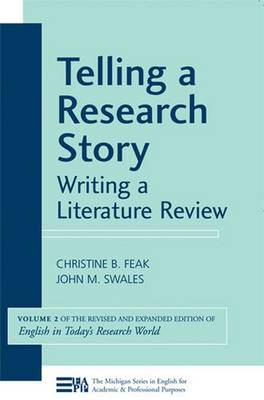 Telling a Research Story: Writing a Literature Review, Volume 2 (English in Today's Research World) - Michigan Series in English for Academic & Professional Purposes (Paperback)