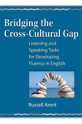 Bridging the Cross-Cultural Gap: Listening and Speaking Tasks for Developing Fluency in English (Paperback)
