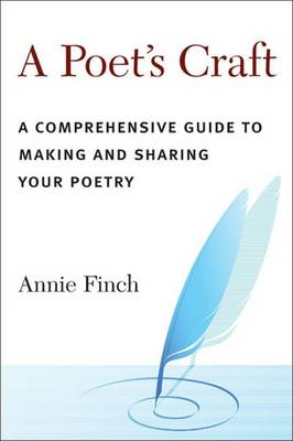 A Poet's Craft: The Making and Shaping of Poems (Paperback)