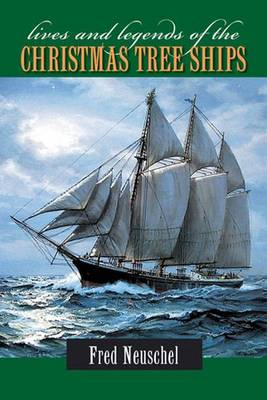 Lives and Legends of the Christmas Tree Ships (Paperback)