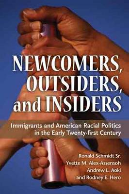 Newcomers, Outsiders, and Insiders: Immigrants and American Racial Politics in the Early Twenty-first Century (Paperback)