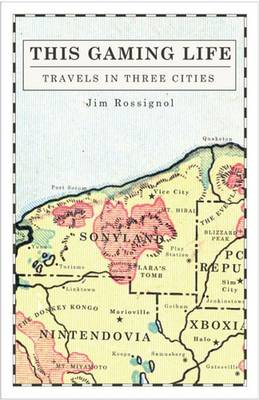 This Gaming Life: Travels in Three Cities (Paperback)