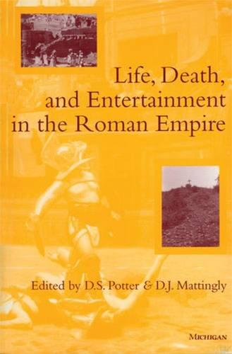 Life, Death and Entertainment in the Roman Empire (Paperback)