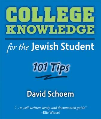 College Knowledge for the Jewish Student: 101 Tips (Paperback)