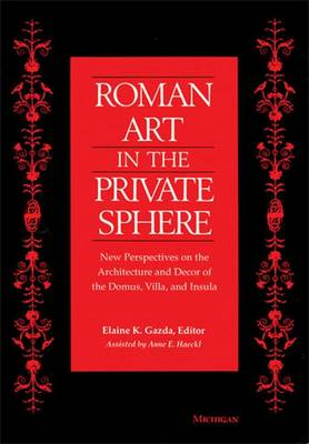 Roman Art in the Public Sphere: New Perspectives on the Architecture and Decor of the Domus, Villa and Insula (Paperback)