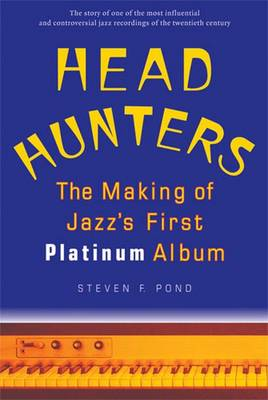 Head Hunters: The Making of Jazz's First Platinum Album - Jazz Perspectives (Paperback)