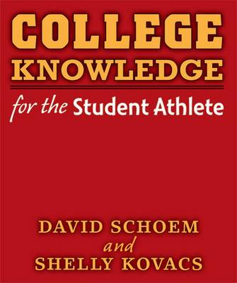 College Knowledge for the Student Athlete (Paperback)