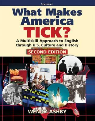 What Makes America Tick?: A Multiskill Approach to English Through U.S. Culture and History (Paperback)