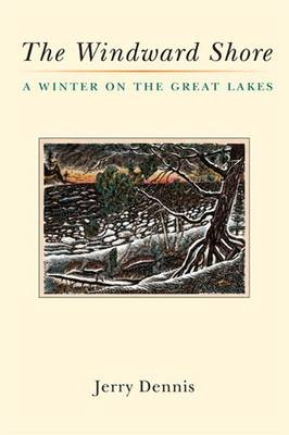 The Windward Shore: A Winter on the Great Lakes (Paperback)