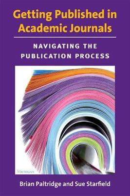 Getting Published in Academic Journals: Navigating the Publication Process (Paperback)