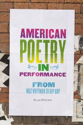 American Poetry in Performance: From Walt Whitman to Hip Hop (Paperback)