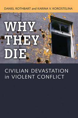 Why They Die: Civilian Devastation in Violent Conflict (Paperback)