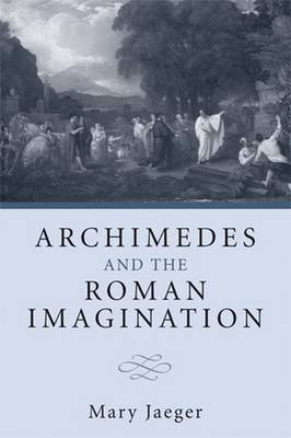 Archimedes and the Roman Imagination (Paperback)