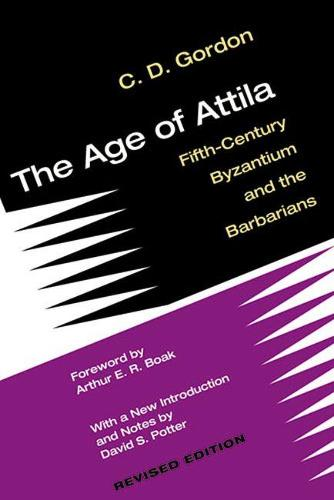 The Age of Attila: Fifth-Century Byzantium and the Barbarians (Paperback)