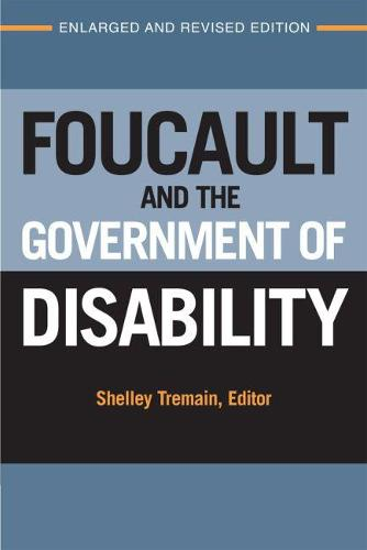 Foucault and the Government of Disability - Corporealities: Discourses of Disability (Paperback)