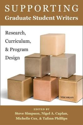 Supporting Graduate Student Writers: Research, Curriculum, and Program Design (Paperback)
