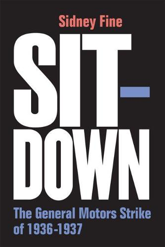 Sit-Down: The General Motors Strike of 1936-1937 - Class : Culture (Paperback)