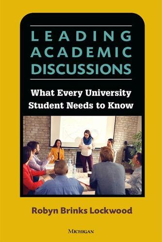 Leading Academic Discussions: What Every University Student Needs to Know (Paperback)