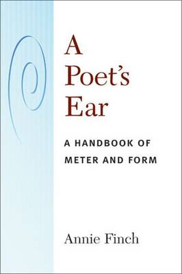 A Poet's Ear: A Handbook of Meter and Form (Paperback)